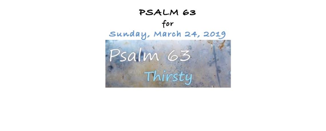 Psalm 63 for Sunday, March 24, 2019