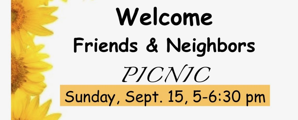Welcome Friends and Neighbors Picnic