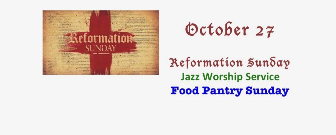 Reformation Sunday, Jazz Worship Service, Food Pantry Sunday, October 27, 2019
