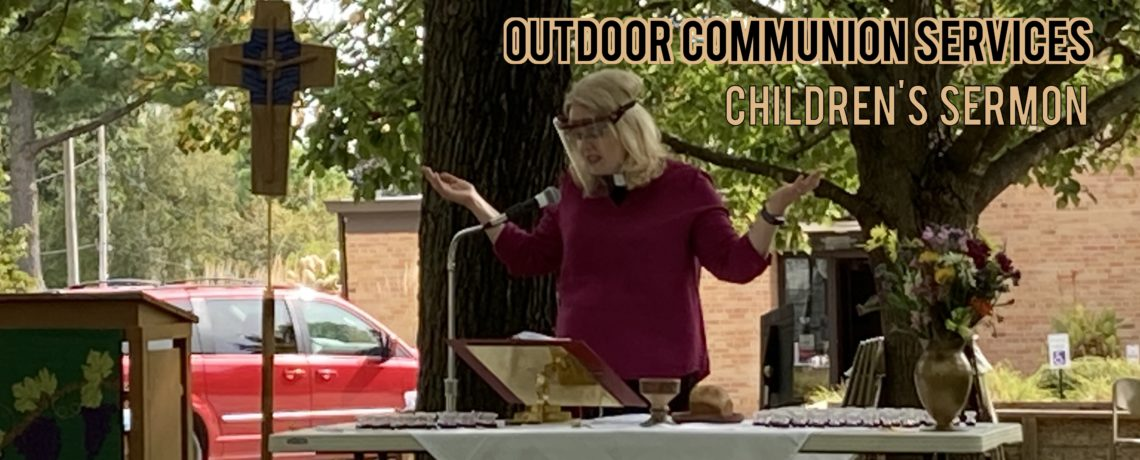 Sunday Outdoor Communion Services & Children's Sermons