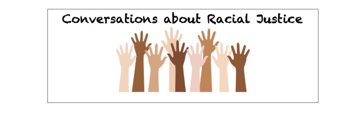 Racial Justice Conversation – Sunday, September 26, 11:00 am