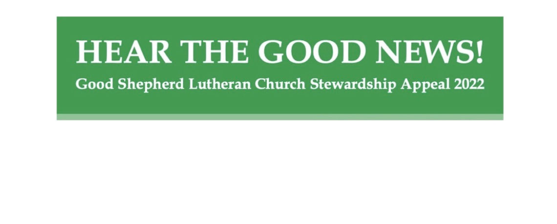 Hear the Good News!  Stewardship Appeal for 2022 Giving